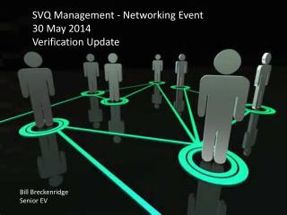 SVQ  Management - Networking  Event  30 May 2014  Verification Update