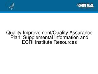 Quality Improvement/Quality Assurance Plan: Supplemental Information and ECRI Institute Resources