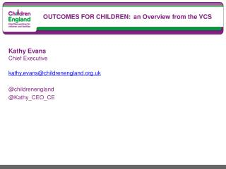 OUTCOMES FOR CHILDREN: an Overview from the VCS