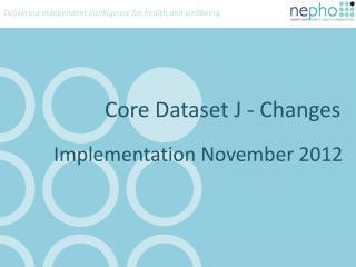 Core Dataset J - Changes