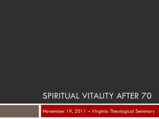Spiritual vitality after 70