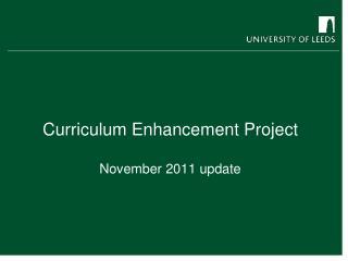 Curriculum Enhancement Project November 2011 update