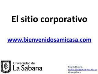 El sitio corporativo www.bienvenidosamicasa.com