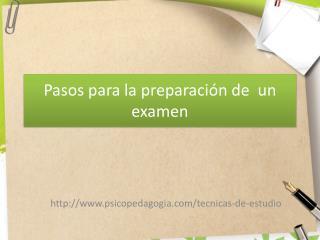 Pasos para la preparación de   un examen