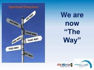 "We are now  ""The Way"""