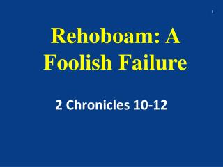 Rehoboam: A Foolish Failure