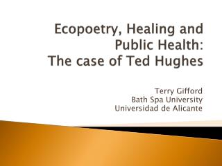 Ecopoetry, Healing and Public Health: The case of Ted Hughes