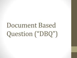 "Document Based Question (""DBQ"")"