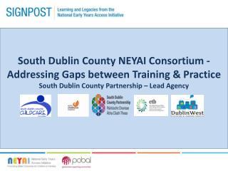 South Dublin County NEYAI  Consortium -  Addressing  Gaps between Training &  Practice
