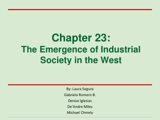 Chapter 23:  The  E mergence of Industrial Society in the West