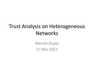 Trust  Analysis on Heterogeneous  Networks
