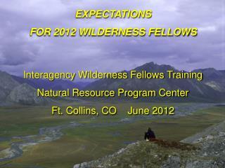 Interagency Wilderness Fellows Training Natural Resource Program Center
