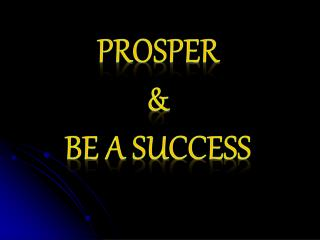 Prosper & Be A Success