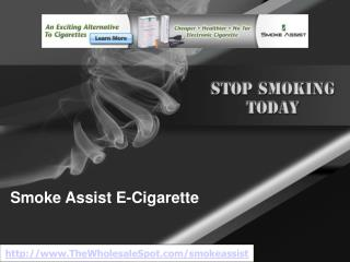 Buy the Smoke Assist Electronic Cigarette