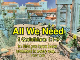 All We Need 1 Corinthians 1:1-9