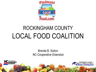 ROCKINGHAM COUNTY LOCAL FOOD COALITION Brenda B. Sutton  NC Cooperative Extension
