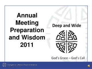 Annual Meeting Preparation and Wisdom 2011