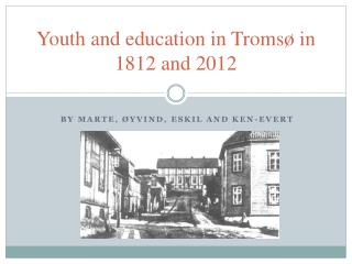 Youth  and  education  in Tromsø in 1812 and 2012