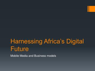 Harnessing Africa's Digital Future