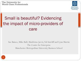 Small is beautiful? Evidencing the impact of micro-providers of care