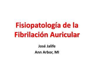 Fisiopatología de la Fibrilación Auricular