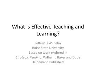 What is Effective Teaching and Learning?