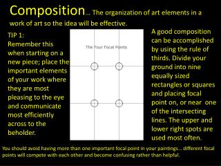 Composition … The organization of art elements in a work of  art  so the idea will be effective.