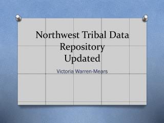 Northwest Tribal Data Repository Updated