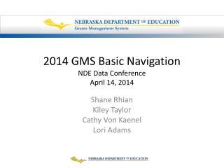 2014 GMS Basic  Navigation NDE Data Conference April 14, 2014