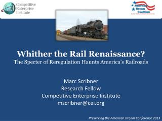 Whither the Rail Renaissance?  The Specter of Reregulation Haunts America's Railroads