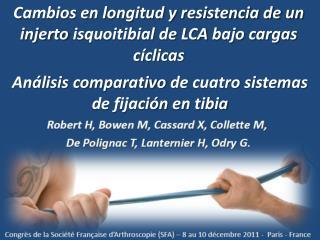 Cambios en longitud y resistencia de un injerto  isquoitibial  de  LCA  bajo cargas cíclicas