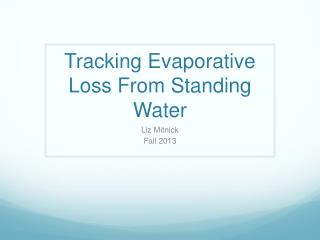 Tracking Evaporative Loss From Standing Water
