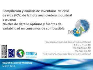 Rosa Vinatea, Universidad  Nacional  Federico Villarreal Dr. Pierre  Fréon , IRD
