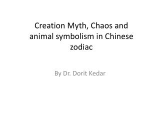 Creation Myth, Chaos and animal symbolism in Chinese zodiac