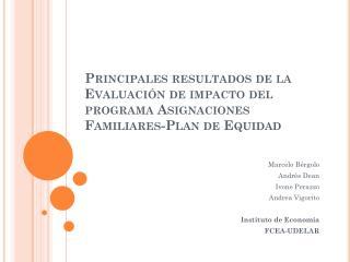 Marcelo  Bérgolo Andrés  Dean Ivone Perazzo Andrea  Vigorito Instituto de Economía FCEA-UDELAR