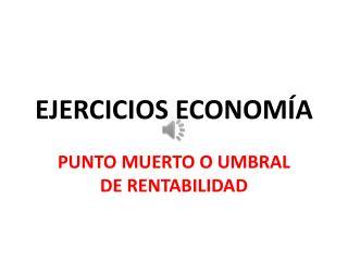EJERCICIOS ECONOMÍA
