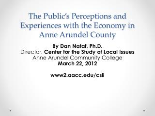 The Public's Perceptions and Experiences with the Economy in Anne Arundel County