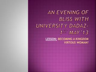 AN EVENING OF BLISS WITH UNIVERSITY DADAZ-1 st  May'13