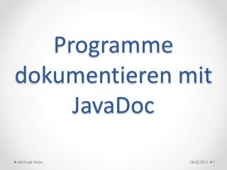 Programme dokumentieren mit  JavaDoc