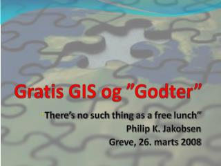 "Gratis GIS og ""Godter"""