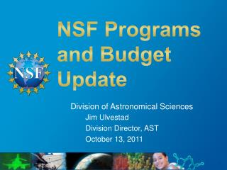 NSF  Programs and Budget Update