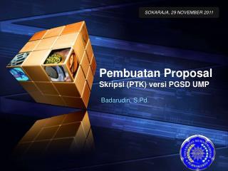 Pembuatan Proposal  Skripsi (PTK) versi PGSD UMP
