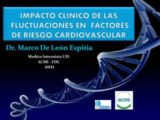 IMPACTO CLINICO DE LAS  FLUCTUACIONES EN  FACTORES DE RIESGO CARDIOVASCULAR