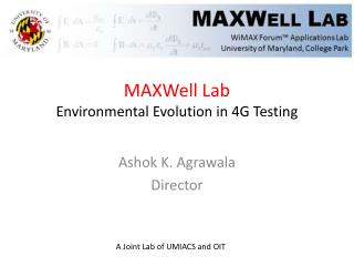 MAXWell  Lab Environmental Evolution in  4G Testing