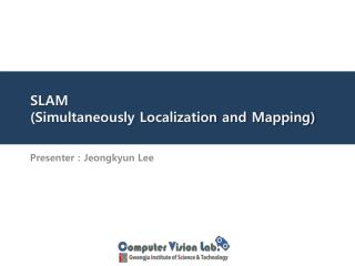 SLAM  (Simultaneously Localization and Mapping)
