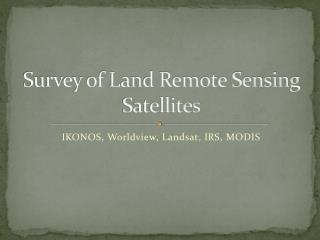 Survey of Land Remote Sensing Satellites