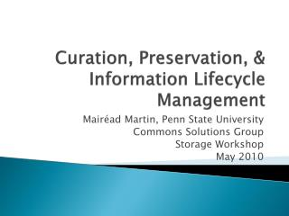 Curation , Preservation, & Information Lifecycle Management
