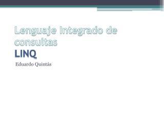 Lenguaje Integrado de consultas LINQ