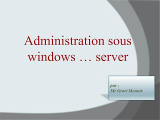 Administration sous  windows  … server
