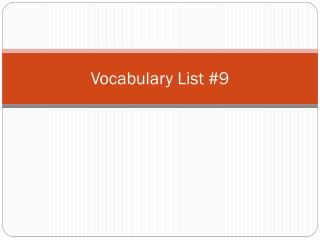 Vocabulary  List #9